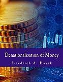 Denationalisation of Money (Large Print Edition): The Argument Refined