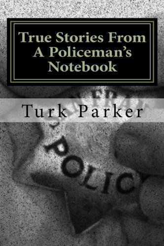 Read Online True Stories From A Policeman's Notebook PDF