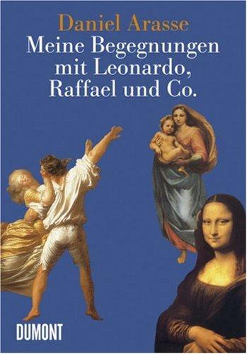 Meine Begegnungen mit Leonardo, Raffael & Co.