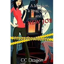 A Mansion, A Drag Queen, And A New Job (Deanna Oscar Paranormal Mystery Book 1)