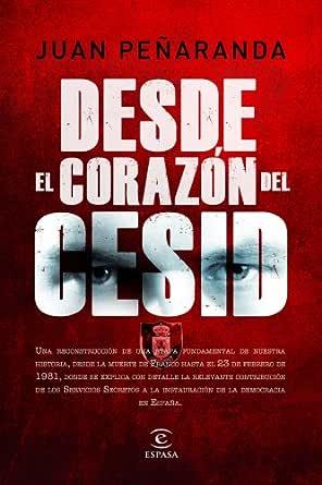 Desde el corazón del CESID eBook: Peñaranda, Juan María de: Amazon ...