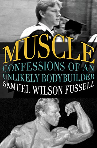 Amazon muscle confessions of an unlikely bodybuilder ebook muscle confessions of an unlikely bodybuilder by fussell samuel wilson fandeluxe Ebook collections
