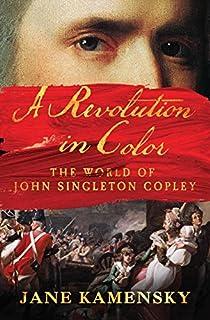Book Cover: A Revolution in Color: The World of John Singleton Copley