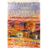 Travels With Tinkerbelle: 6,000 Miles Around France