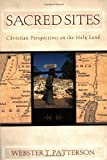 Sacred Sites: Christian Perspectives on the Holy Land offers