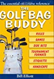 The Golf Bag Buddy, Bill Elliott, 0715322060