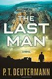 The Last Man, P. T. Deutermann, 0312599455