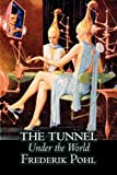 The Tunnel under the World, Frederik Pohl, 146380136X