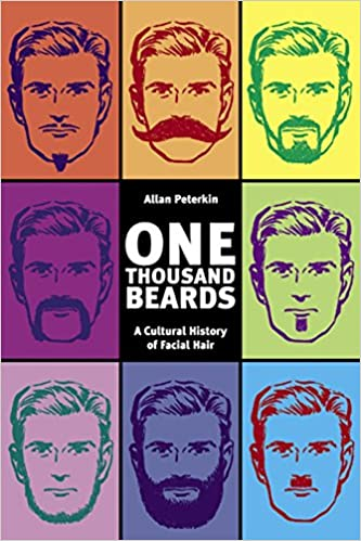 One Thousand Beards: A Cultural History Of Facial Hair: Allan Peterkin:  9781551521077: Amazon.com: Books