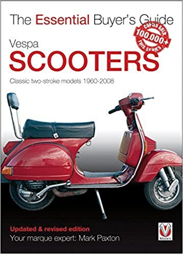 Book Vespa Scooters - Classic 2-stroke models 1960-2008: The Essential Buyer's Guide (Essential Buyer's Guide Series) by Mark Paxton (2016-03-11)