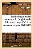 pr?cis de grammaire compar?e de l anglais et de l allemand rapport?s ? leur commune origine langues french edition