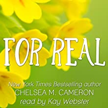 For Real (Rules of Love) Audiobook by Chelsea M. Cameron Narrated by Kay Webster