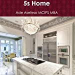 5s Home | Ade Asefeso MCIPS MBA