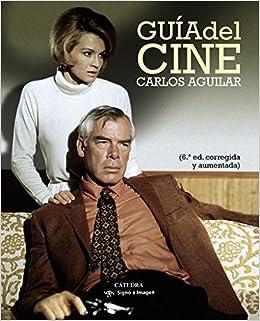 Guía del cine (Signo E Imagen): Amazon.es: Carlos Aguilar Gutiérrez: Libros