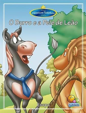 Classicos Todolivro: O Burro e a pele de Leao (Portuguese Edition)