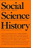 img - for Social Science History : Articles- Mill Town Mortality; Shaker Communal dairying 1830-1875; Sex-Differential Mortality in Japan 1671-1871 (1999 Journal) book / textbook / text book