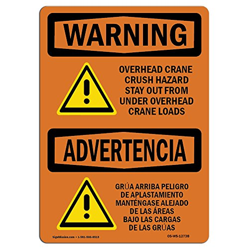 OSHA Warning Sign - Overhead Crane Crush Hazard Bilingual | Choose from: Aluminum, Rigid Plastic or Vinyl Label Decal | Protect Your Business, Work Site, Warehouse & Shop Area | Made in The USA from SignMission