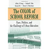 The Color of School Reform: Race, Politics, and the Challenge of Urban Education by Jeffrey R. Henig (2001-02-11)