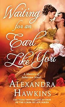 Waiting For an Earl Like You: A Masters of Seduction Novel by [Hawkins, Alexandra]
