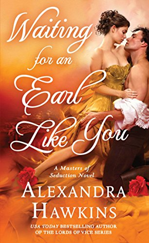 Waiting For an Earl Like You: A Masters of Seduction Novel by [Hawkins, Alexandra]