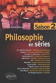 Philosophie en séries saison 2 par Thibaut de Saint Maurice