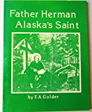 img - for Father Herman, Alaska's saint: A preliminary account of the life and miracles of blessed Father Herman book / textbook / text book