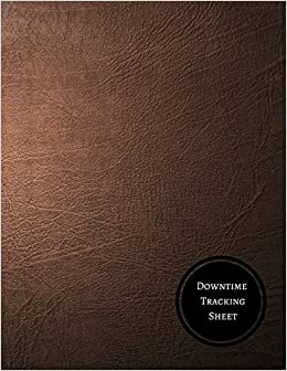 downtime tracking sheet system downtime log journals for all 9781521763445 amazoncom books