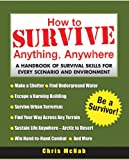 How to Survive Anything, Anywhere, Chris McNab, 0071440534