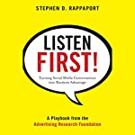 Listen First!: Turning Social Media Conversations Into Business Advantage | Stephen D. Rappaport