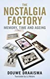 The Nostalgia Factory, Douwe Draaisma, 0300182864
