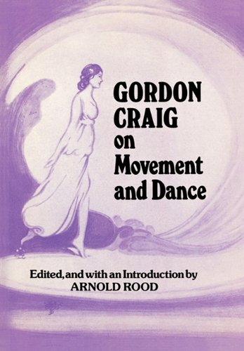 Gordon Craig on Movement and Dance