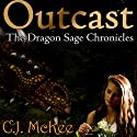 Outcast: The Dragon Sage Chronicles Audiobook by C. J. McKee Narrated by Wendy Anne Darling