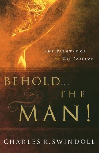 Behold... the Man!, Swindoll, Charles R.