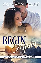 Begin Again (Love's Second Chance Series)