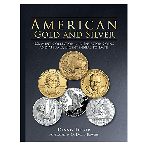 American Gold and Silver: U.S. Mint Collector and Investor Coins and Medals, Bicentennial to Date (Gold Silver Bureau)