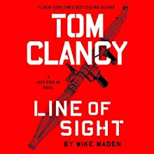 Tom Clancy Line of Sight Audiobook by Mike Maden Narrated by Scott Brick
