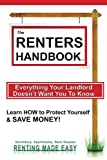 The Renters Handbook: Everything Your Landlord Doesn't Want You To Know