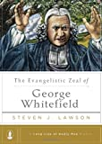 The Evangelistic Zeal of George Whitefield, Steven J. Lawson, 1567693636