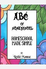 ABC of Homeschool: Homeschool Made Simple (Volume 1) Paperback