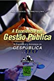img - for Excelencia em Gestao Publica, A: Trajetoria e a Estrategia do Gespublica book / textbook / text book