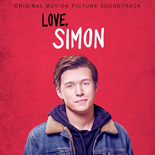 Love, Simon (Original Motion Picture Soundtrack) [Explicit]