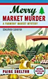 Merry Market Murder (A Farmers' Market Mystery Book 5)