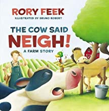 The Cow Said Neigh! (picture book): A Farm Story