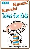101 Knock Knock Jokes for Kids: (Joke Books for Kids): Volume 1