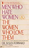 Men Who Hate Women and the Women Who Love Them, Susan Forward and Joan Torres, 0553265075