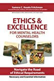Ethics and Excellence for Mental Health Counselors, Samara C. Kezele Fritchman, 0967219620