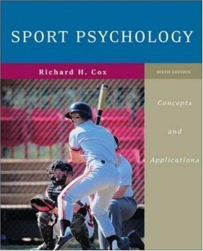 Sport Psychology - Concepts and Applications By Richard H. Cox (6th edition)