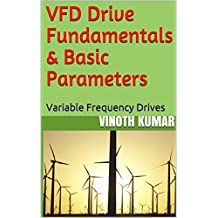 VFD Drive Fundamentals & Basic Parameters: Variable Frequency Drives