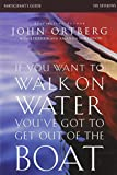 If You Want to Walk on Water, You've Got to Get Out of the Boat Participant's Guide with DVD, John Ortberg, 0310823382