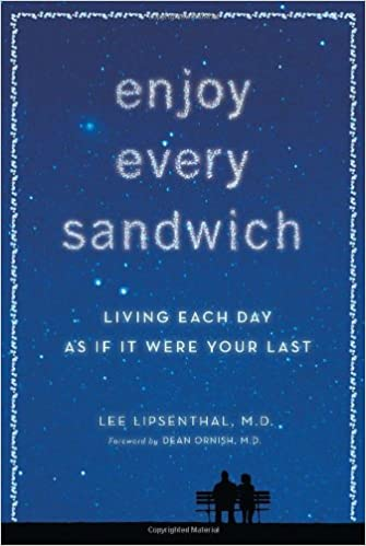 Enjoy Every Sandwich: Living Each Day as If It Were Your